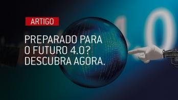 Preparado para o futuro 4.0? Descubra agora.