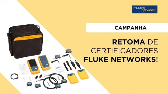 Campanha de Retoma de Certificadores Fluke Networks