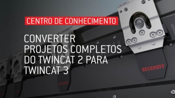 Converter projetos completos de TwinCat 2 para TwinCat 3