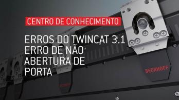 Soluções para erros do software TwinCAT 3.1 - Erro de não abertura de porta 0x748