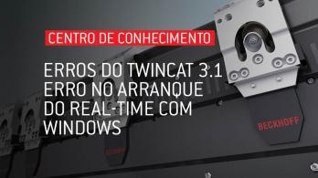 Soluções para erros do software TwinCAT 3.1 - Erro no arranque do real-time com Windows