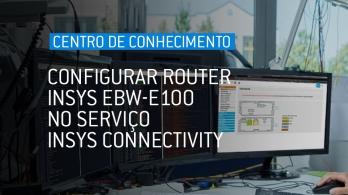 Configurar router INSYS EBW-E100 no serviço INSYS Connectivity