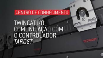 TwinCAT I/O - Comunicação com o controlador target