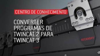 Converter programas de TwinCat 2 para TwinCat 3