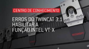 Soluções para erros do software TwinCAT 3.1 - Habilitar a função INTEL VT-x