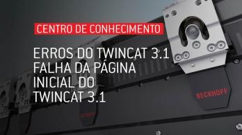 Soluções para erros do software TwinCAT 3.1 - Falha da página inicial do TwinCAT 3.1