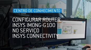 Configurar router INSYS IMON-G100 no serviço INSYS Connectivity