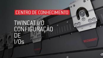TwinCAT I/O - Configuração de I/Os