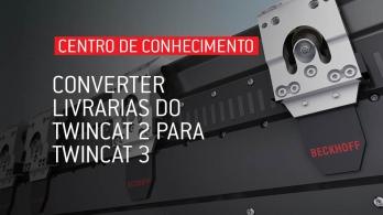 Converter livrarias do TwinCat 2 para TwinCat 3